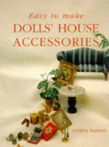 Make Dolls Houses (Easy to Make Dolls' House Accessories)