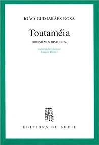 Toutaméia par João  Guimarães Rosa