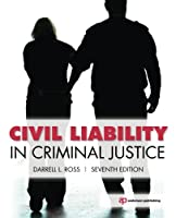 Civil Liability in Criminal Justice, Sixth Edition
