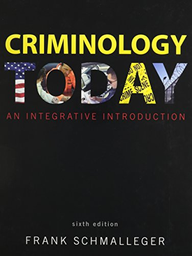 Criminology Today: An Integrative Introduction with MyCrimeKit -- (Valuepack item only) (6th Edition)