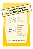 The All Natural Facial Recipe Book