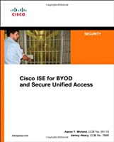 Cisco ISE for BYOD and Secure Unified Access Front Cover
