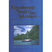 Kawabunga's South Seas Adventure: Blue Water Cruising in a Twenty Foot Boat
