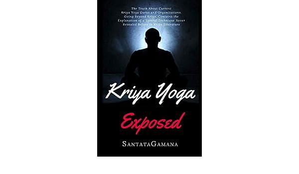 Kriya Yoga Exposed: The Truth About Current Kriya Yoga Gurus ...