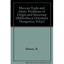 Meccan Trade and Islam: Problems of Origin and Structure