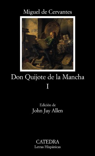 Don Quijote de la Mancha, I (COLECCION LETRAS HISPANICAS) (v. 1) (Spanish Edition)