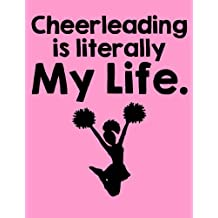 Cheerleading is Literally My Life College Ruled Notebook
