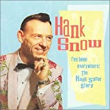 I've Been Everywhere:  The Hank Snow Story