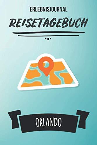 Erlebnisjournal Orlando: Persönliches Reisejournal für deine Reise nach Orlando | Reiselogbuch für Reiseerinnerungen & Sehenswürdigkeiten | ... Kinder | Platz für 120 Tage (German Edition) (Orlando-platz)