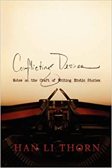 Conflicting Desires: Notes on the Craft of Writing Erotic Stories