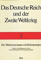 Das Deutsche Reich und der Zweite Weltkrieg, 10 Bde., Bd.3, Der Mittelmeerraum und Südosteuropa 1940-1941