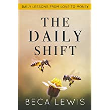 The Daily Shift: Daily Lessons From Love To Money (The Shift Series)