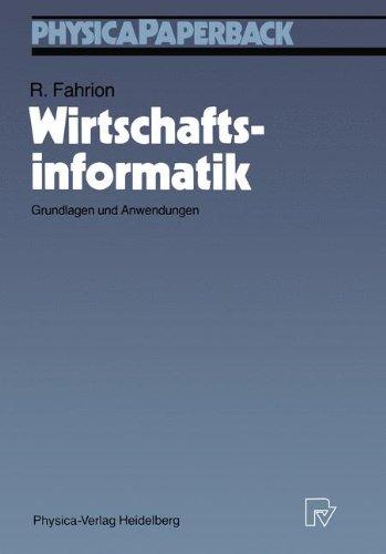 Wirtschaftsinformatik: Grundlagen und Anwendungen (Physica-Lehrbuch) (German Edition) by Roland Fahrion