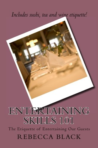 Entertaining Skills 101: The Etiquette of Entertaining Our Guests pdf epub