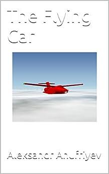 The Flying Car by [Anufriyev, Aleksandr]
