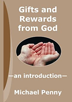 Gifts and Rewards From God: An Introduction by [Penny, Michael]