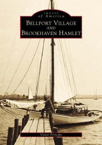 Bellport Village and Brookhaven Hamlet (NY) (Images of America)