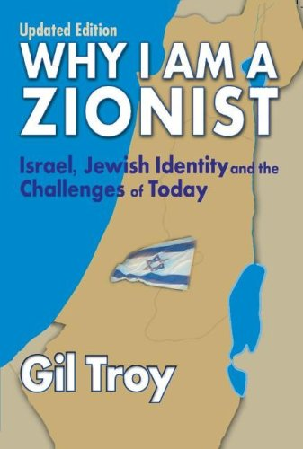 Why I Am a Zionist: Israel, Jewish Identity and the Challenges of Today, Updated Edition