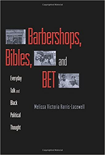 Barbershops, Bibles, & BET: Everyday Talk & Black Political Thought