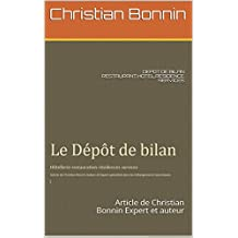 DEPOT DE BILAN RESTAURANT,HOTEL,RESIDENCE SERVICES: Article de Christian Bonnin Expert et auteur (French Edition)