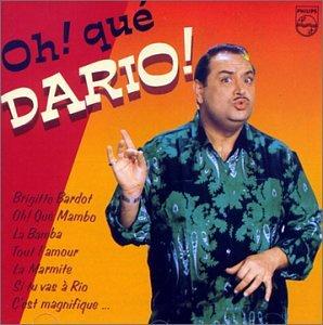 Oh Que Dario