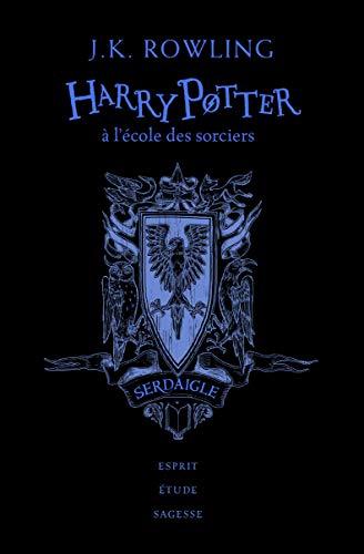 Harry Potter a l'ecole des sorciers (Edition Serdaigle) (French Edition)