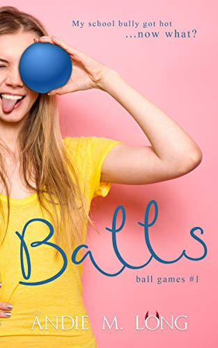 Balls: An enemies to lovers romantic comedy (Ball Games Book 1)