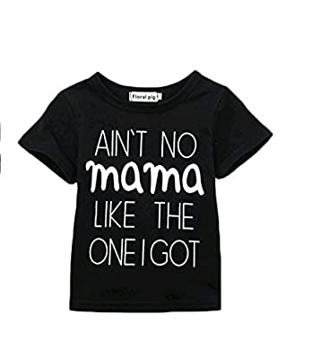 AIN'T No Mama Like the One I Got Funny Baby T-Shirt Short Sleeve Tops