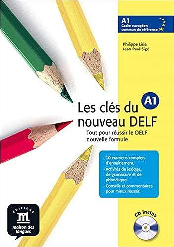 Les clés du nouveau DELF A1 : Tout pour réussir le DELF nouvelle formule (1CD audio)
