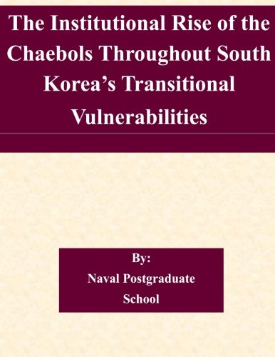 Download The Institutional Rise of the Chaebols Throughout South Korea's Transitional Vulnerabilities ebook