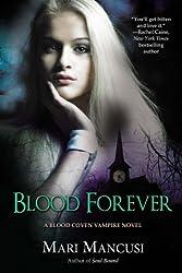 Blood Forever (A Blood Coven Vampire Novel)