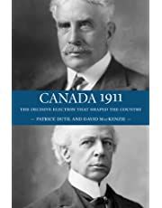 Canada 1911: The Decisive Election that Shaped the Country