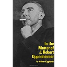 In the Matter of J. Robert Oppenheim: A Play