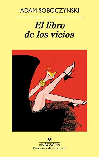 El Libro De Los Vicios (Panorama de narrativas) por Adam Soboczynski,Rovira Faixa, Francesc