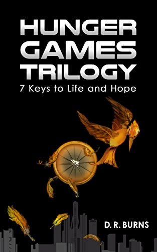 HUNGER GAMES TRILOGY: 7 KEYS TO LIFE AND HOPE from The Hunger Games, Catching Fire and Mockingjay Books and Movies