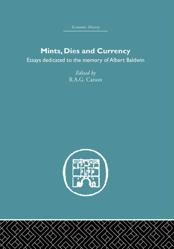Mints, Dies and Currency: Essays dedicated to the memory of Albert Baldwin (Economic History) Pdf