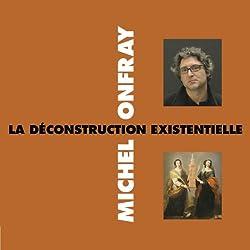 La déconstruction existentielle