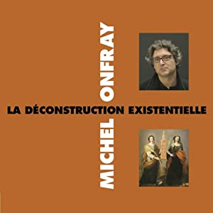 La déconstruction existentielle Speech