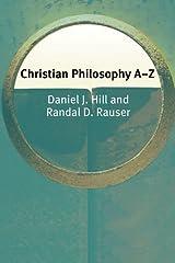 Christian Philosophy A-Z (Philosophy A-Z EUP) Paperback