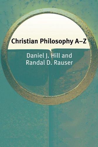 Christian Philosophy A-Z (Philosophy A-Z EUP)