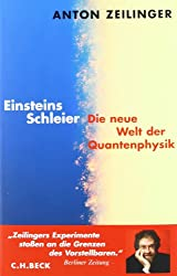 Einsteins Schleier. Die neue Welt der Quantenphysik