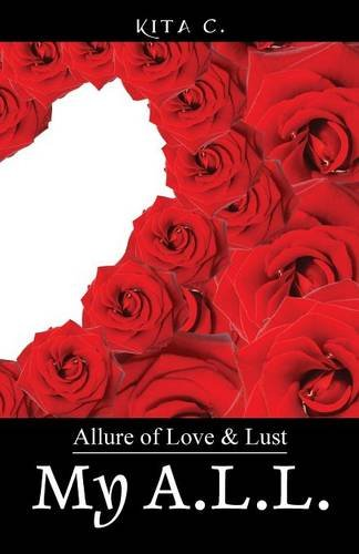 My A.L.L.: Allure of Love Lust