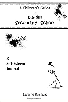 Book A Children's Guide to Starting Secondary School & Self Esteem Journal: Volume 1