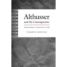 Althusser and His Contemporaries: Philosophy's Perpetual War (Post-Contemporary Interventions)