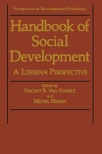 Handbook of Social Development: A Lifespan Perspective (Perspectives in Developmental Psychology)