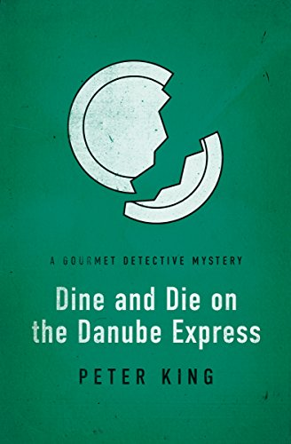 Dine and Die on the Danube Express (The Gourmet Detective Mysteries Book 8)
