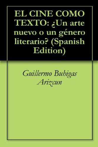 Descargar Libro El Cine Como Texto: ¿un Arte Nuevo O Un Género Literario? Guillermo Buhigas Arizcun