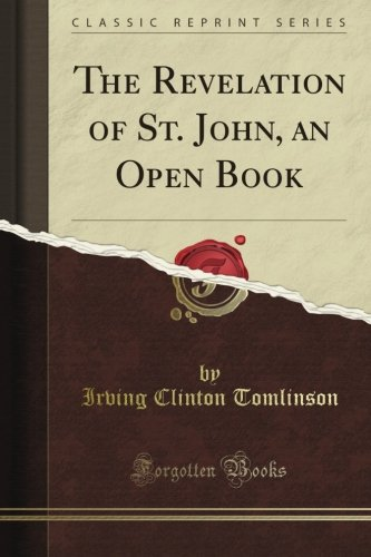 The Revelation of St. John, an Open Book (Classic Reprint)