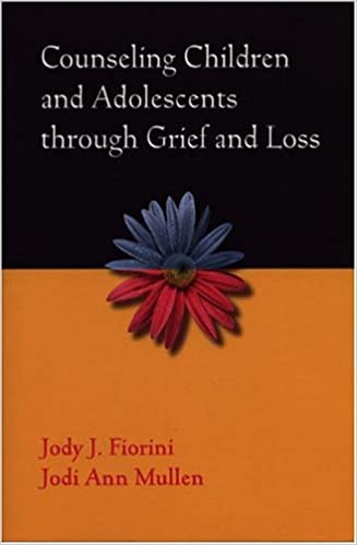 Counseling Children And Adolescents Through Grief And Loss: Jody J ...
