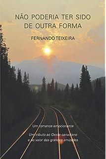 NÃO PODERIA TER SIDO DE OUTRA FORMA (Portuguese Edition)